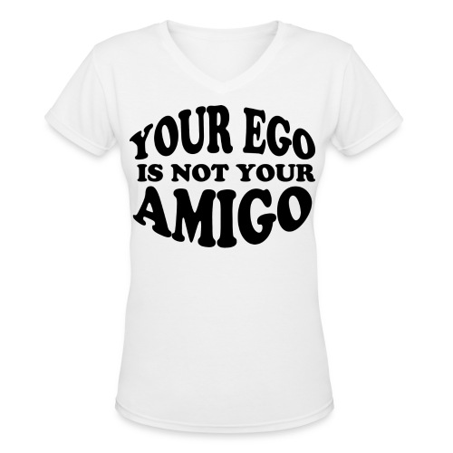 Your Ego V-Neck (Goddess) - Women's V-Neck T-Shirt