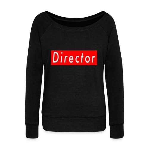 Women's Director Long Sleeve shirt - Women's Wideneck Sweatshirt