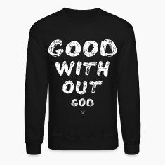 GOOD WITHOUT god by Tai's Tees