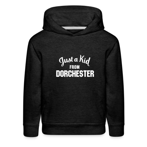 Just a Kid from Dorchester (Kids Hoodie) - Kids' Premium Hoodie