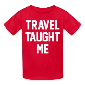 travel taught me - Kids' T-Shirt