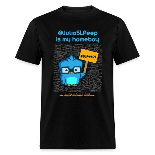 @JulioSLPeep is my homeboy - Black Men's Standard Weight T - Men's T-Shirt