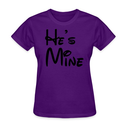 He's Mine - Women's T-Shirt