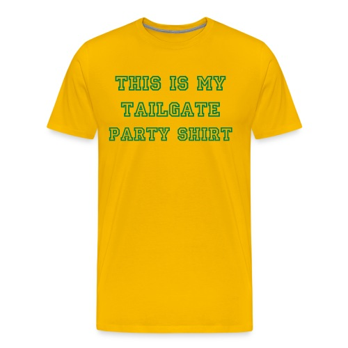This is my tailgate party shirt! - Men's Premium T-Shirt