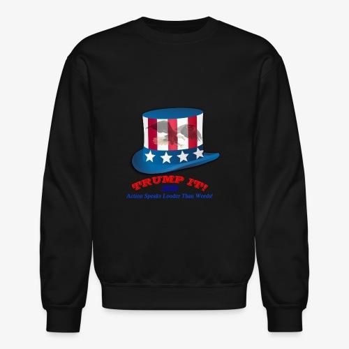 Trump It! - Crewneck Sweatshirt