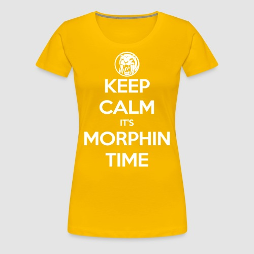 Keep Calm It's Morphin Time (Yellow) - Women's Premium T-Shirt