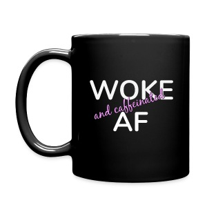 WOKE and Caffeinated AF Black Coffee Mug - Full Color Mug
