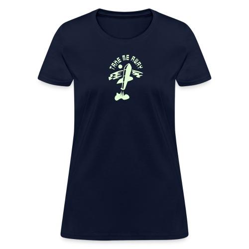Take Me Away - glow in the dark - Women's T-Shirt