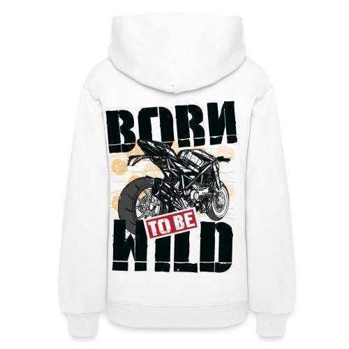 Born to be Wild - Hoodie - Women's Hoodie