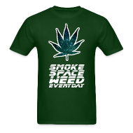 T-Shirts ~ Men's T-Shirt ~ Smoke Space Weed Everyday