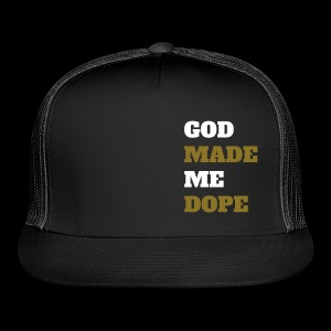 GOD MADE ME DOPE Snapback - Trucker Cap
