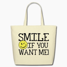 Smile if you want me! Bags