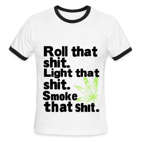 Roll that S#!t - Men's Ringer T-Shirt