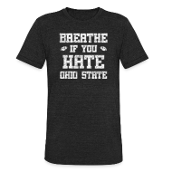 T-Shirts ~ Unisex Tri-Blend T-Shirt ~ Breathe If You Severely Dislike That One Place