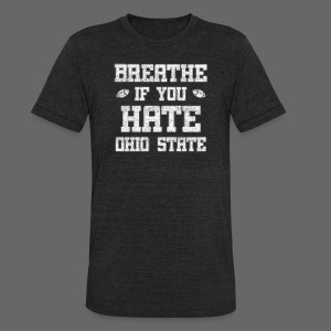 Breathe If You Severely Dislike That One Place - Unisex Tri-Blend T-Shirt by American Apparel