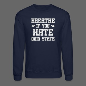 Breathe If You Severely Dislike That One Place - Crewneck Sweatshirt