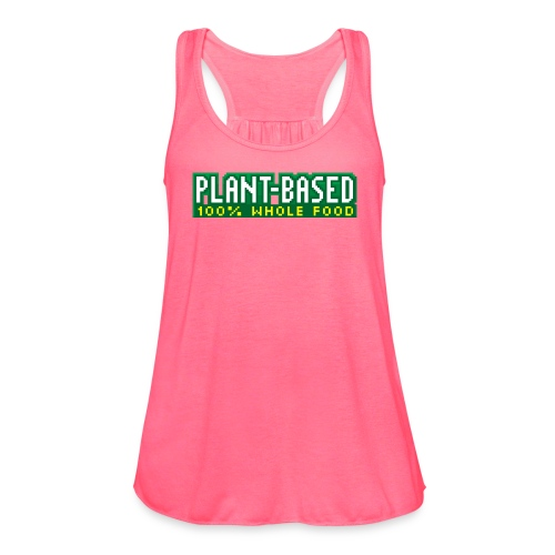 PLANT-BASED 100% Whole Food - Women's Flowy Tank Top by Bella
