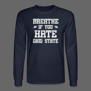 Breathe If You Severely Dislike That One Place - Men's Long Sleeve T-Shirt