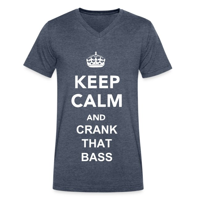 Keep Calm And Crank That Bass V-Neck