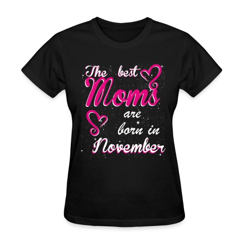 The Best Moms are born in November - Women's T-Shirt