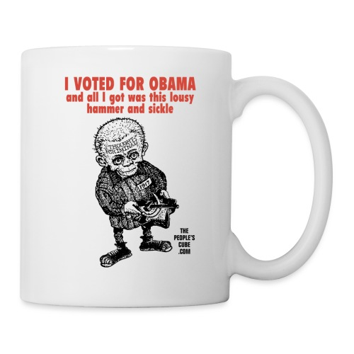 I Voted for Obama - and all I got was this lousy h - Coffee/Tea Mug
