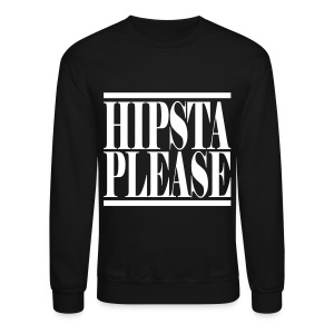 Hipsta Please - Crewneck Sweatshirt