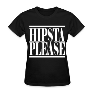 Hipsta Please - Women's T-Shirt