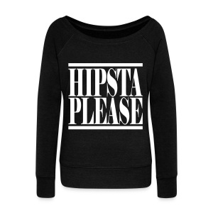 Hipsta Please - Women's Wideneck Sweatshirt