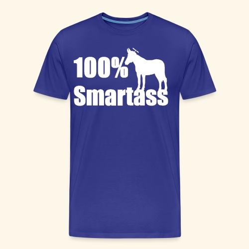 100% Smartass - Men's Premium T-Shirt