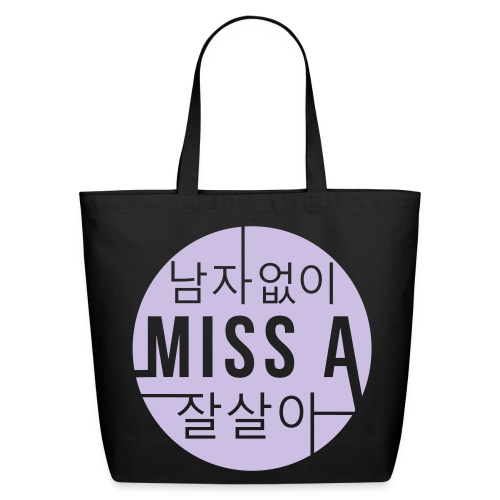MISS A- I Don't Need a Man Tote - Eco-Friendly Cotton Tote