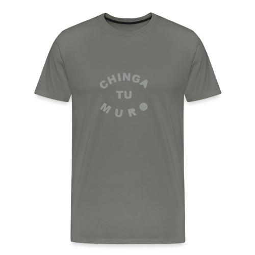 * Chinga Tu Muro * (velveteen.print)  - Men's Premium T-Shirt