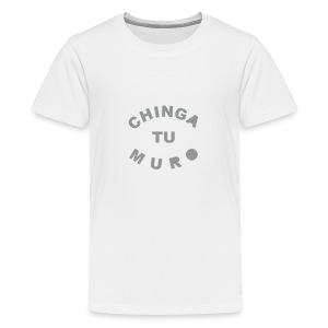 * Chinga Tu Muro * (velveteen.print)  - Kids' Premium T-Shirt