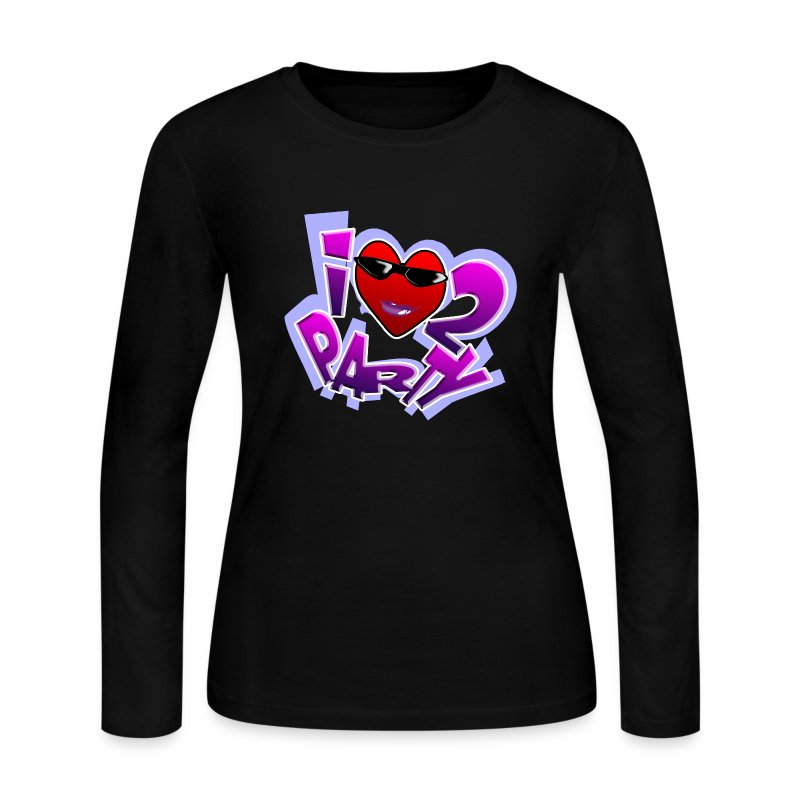 I Love To Party. TM  Ladies long sleeve shirt - Women's Long Sleeve Jersey T-Shirt