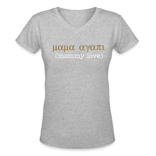 mama agapi (mommy love) - Women's V-Neck T-Shirt