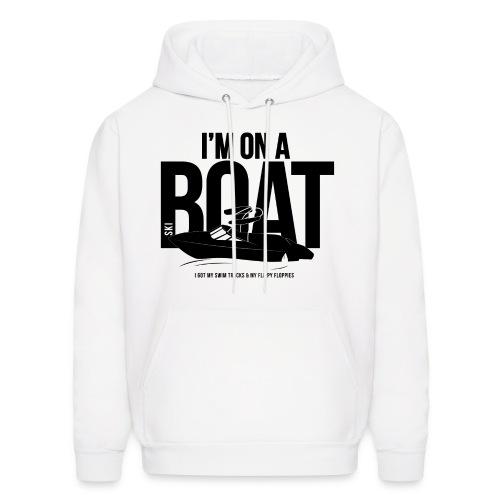 I'm on a Ski boat Hoodie. - Men's Hoodie