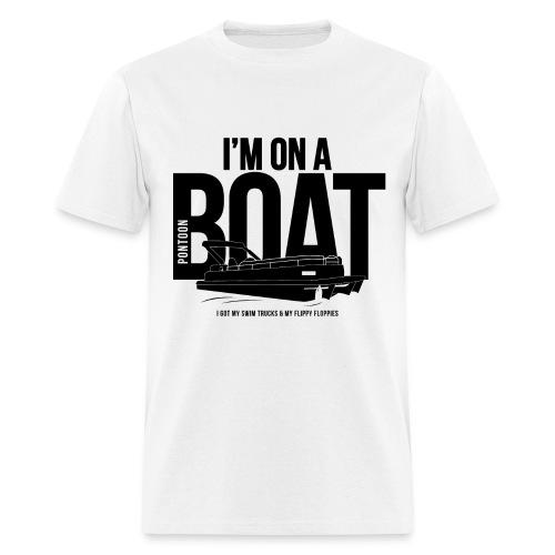 I'm on a Pontoon boat. - Men's T-Shirt