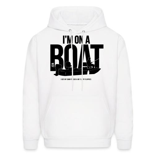 I'm on a Jon boat Hoodie. - Men's Hoodie