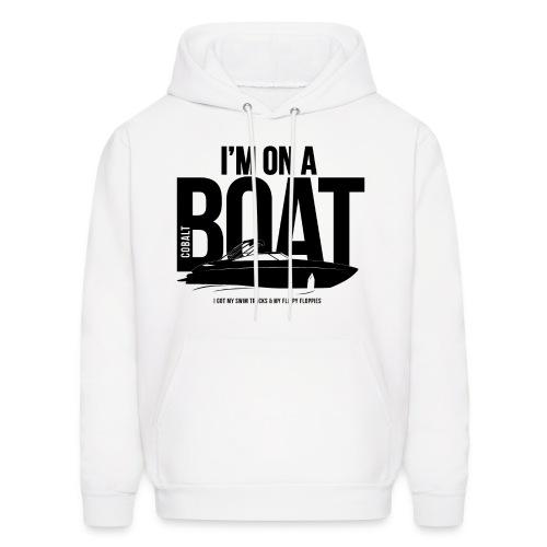 I'm on a Cobalt boat Hoodie. - Men's Hoodie