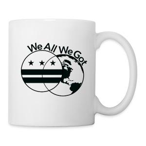 WeAllWeGot Coffee Mug - Coffee/Tea Mug