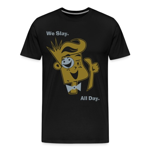 We Slay All Day Shiny Shirt Metallic Silver & Gold (Adult) - Men's Premium T-Shirt