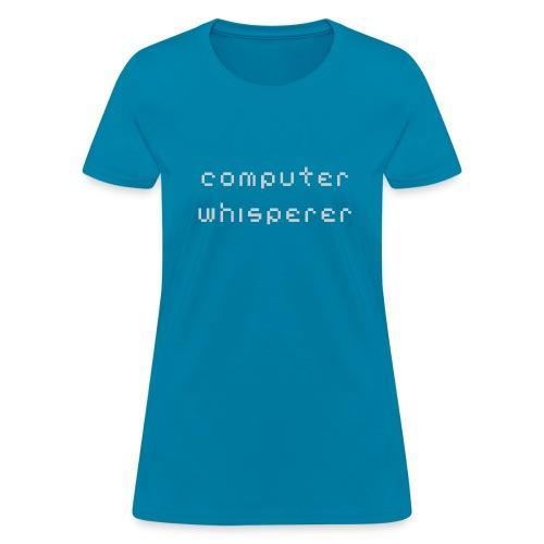 Computer Whisperer - Women's T-Shirt