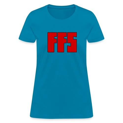 For Fuck's Sake - Women's T-Shirt