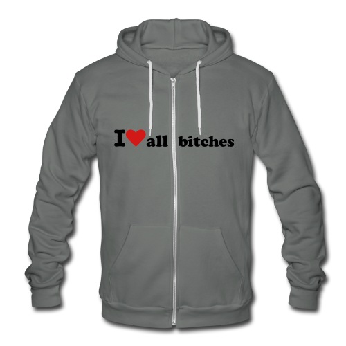 I Love All Bitches Fleece Zip Hoodie - Unisex Fleece Zip Hoodie