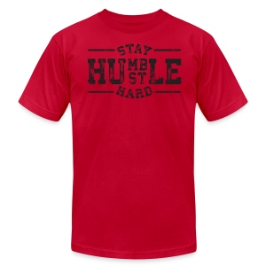 Stay Humble Hustle Hard T-Shirt - Men's T-Shirt by American Apparel