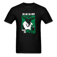 T-Shirts ~ Men's T-Shirt ~ Do or do not, there is no try