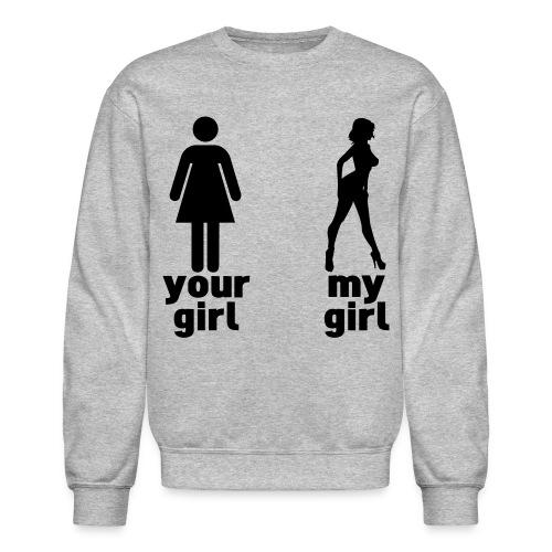 Your Girl, My Girl - Crewneck Sweatshirt