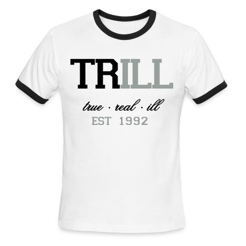 Trill-TheWorldisYours - Men's Ringer T-Shirt
