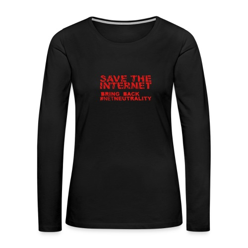 * Save The Internet *  - Women's Premium Long Sleeve T-Shirt