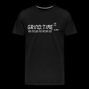 Grind Time Tee - Men's Premium T-Shirt