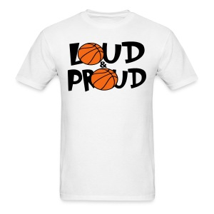 Loud & Proud - Men's T-Shirt